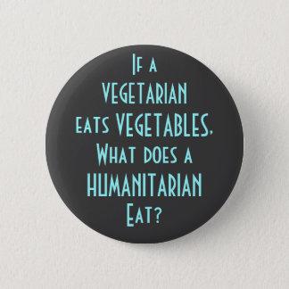 Badge Rond 5 Cm Ce qui fait un humanitaire mangez le bouton