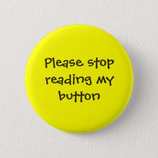Badge Rond 5 Cm Cessez svp de lire mon bouton