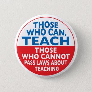 Badge Rond 5 Cm Ceux qui peuvent enseigner