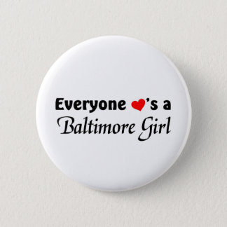 Badge Rond 5 Cm Chacun aime une fille de Baltimore