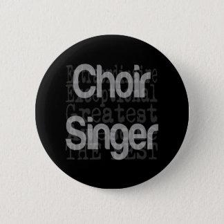 Badge Rond 5 Cm Chanteur de choeur Extraordinaire