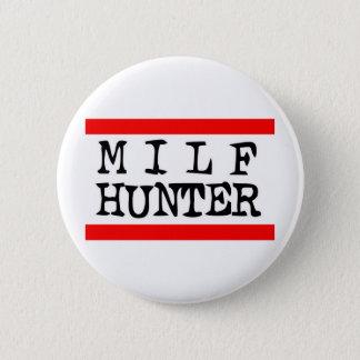 Badge Rond 5 Cm Chasseur de Milf -- T-shirt