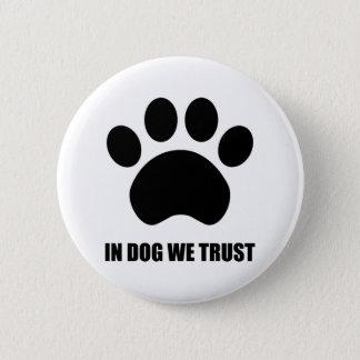 Badge Rond 5 Cm Chez le chien nous faisons confiance au bouton