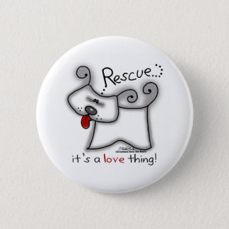 Badge Rond 5 Cm Chien de délivrance… c'est une chose d'amour