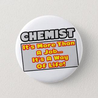 Badge Rond 5 Cm Chimiste… plus que le travail, mode de vie