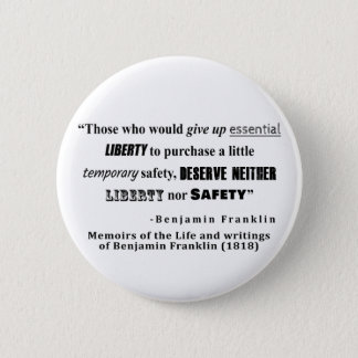 Badge Rond 5 Cm Citation de Benjamin Franklin de liberté et de