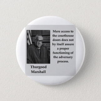 Badge Rond 5 Cm Citation de Thurgood Marshall