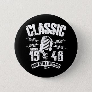 Badge Rond 5 Cm Classique depuis 1946 et toujours Rockin
