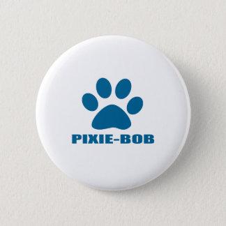 BADGE ROND 5 CM CONCEPTIONS DE CAT DE PIXIE-BOB