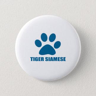 BADGE ROND 5 CM CONCEPTIONS DE CAT SIAMOIS DE TIGRE
