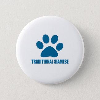 BADGE ROND 5 CM CONCEPTIONS TRADITIONNELLES DE CAT SIAMOIS