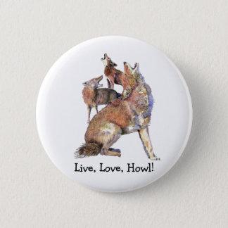 Badge Rond 5 Cm Coyotes vivants d'hurlement de citation