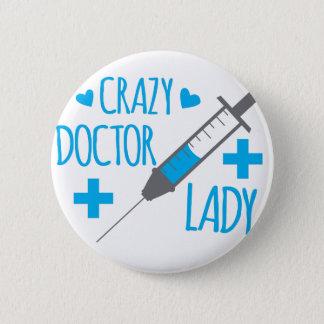 Badge Rond 5 Cm dame folle de docteur