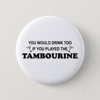 Badge Rond 5 Cm De boissons tambour de basque trop -