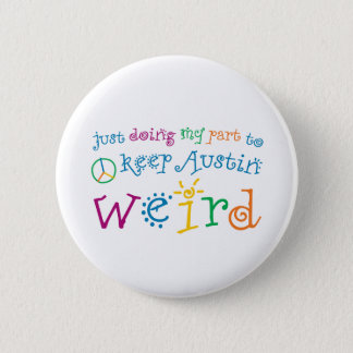 Badge Rond 5 Cm De bouton étrange d'humour d'Austin