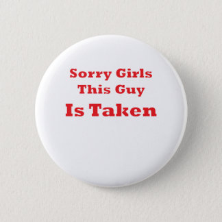 Badge Rond 5 Cm Des filles désolées ce type est prises le cadeau