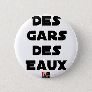 Badge Rond 5 Cm Des Gars des Eaux - Jeux de Mots - Francois Ville