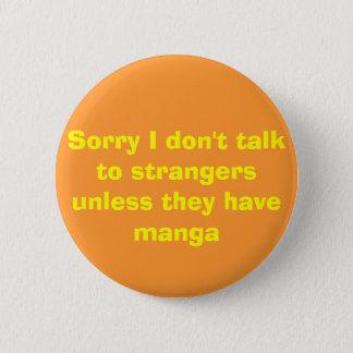 Badge Rond 5 Cm Désolé je ne parle pas aux étrangers à moins
