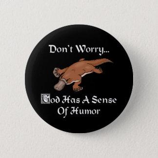 Badge Rond 5 Cm Dieu a un sens de l'humour - ornithorynque drôle