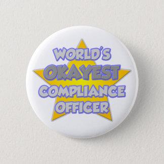 Badge Rond 5 Cm Dirigeant de conformité d'Okayest du monde.