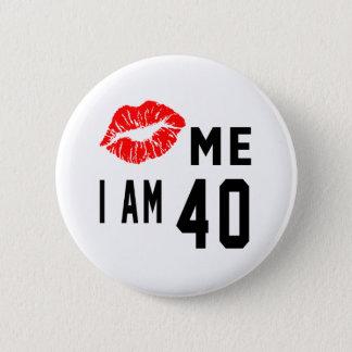Badge Rond 5 Cm Embrassez-moi que j'ai 40 ans