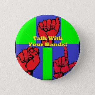 Badge Rond 5 Cm Entretien avec vos mains !