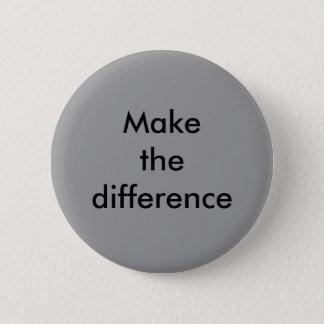 Badge Rond 5 Cm Faites le bouton de différence