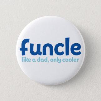 Badge Rond 5 Cm Funcle. Comme un papa, seulement plus frais