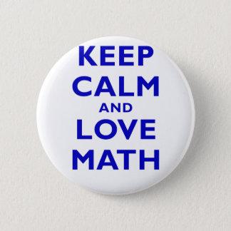 Badge Rond 5 Cm Gardez le calme et les maths d'amour