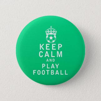 Badge Rond 5 Cm Gardez le football de calme et de jeu