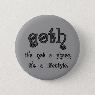 Badge Rond 5 Cm Goth : Ce n'est pas une phase, il est un mode de