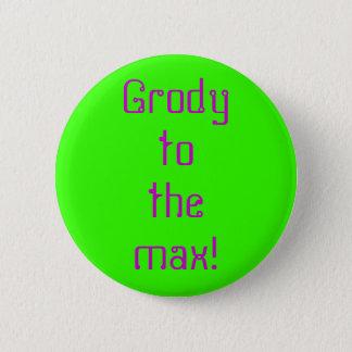 """Badge Rond 5 Cm """"Grody"""" au bouton maximum"""