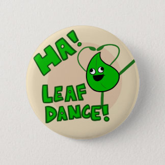 """Badge Rond 5 Cm """"Ha ! Bouton de danse de feuille"""""""
