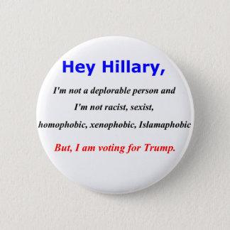 Badge Rond 5 Cm Hé Hillary, je ne suis pas une personne déplorable