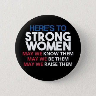 Badge Rond 5 Cm Here's to Strong Women