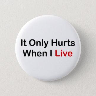 Badge Rond 5 Cm Il blesse seulement quand je vis
