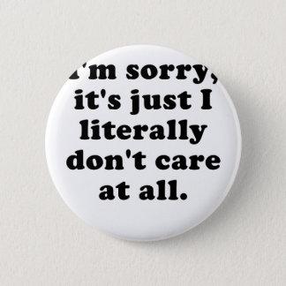 Badge Rond 5 Cm Im désolé son juste je littéralement ne m'inquiète