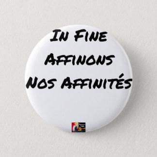 Badge Rond 5 Cm IN FINE, AFFINONS NOS AFFINITÉS - Jeux de mots