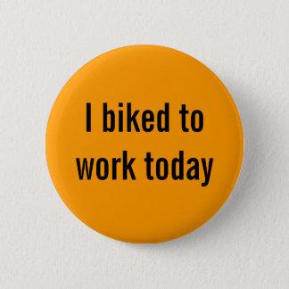 Badge Rond 5 Cm J'ai fait du vélo pour travailler aujourd'hui