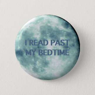 Badge Rond 5 Cm J'ai lu après mes livres de lecture de nuit heure