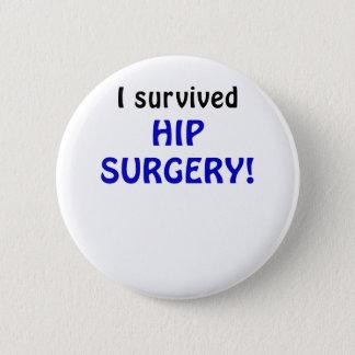 Badge Rond 5 Cm J'ai survécu à la chirurgie de hanche