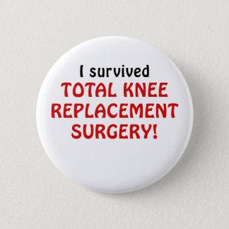 Badge Rond 5 Cm J'ai survécu à la chirurgie totale de remplacement