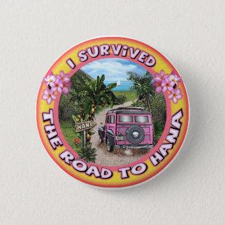 Badge Rond 5 Cm J'ai survécu à la route à Hana