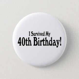 Badge Rond 5 Cm J'ai survécu à mon quarantième anniversaire
