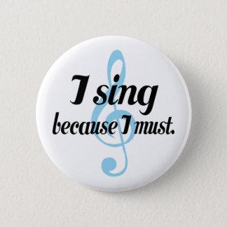 Badge Rond 5 Cm Je chante puisque je dois cadeau de musique