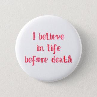 Badge Rond 5 Cm Je crois à la vie avant T-shirt de la mort