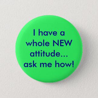Badge Rond 5 Cm Je fais me demander une NOUVELLE attitude entière…