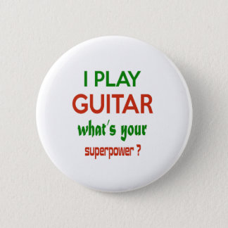 Badge Rond 5 Cm Je joue la guitare ce qui est la votre