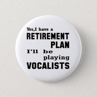 Badge Rond 5 Cm Je jouerai des Vocalists.