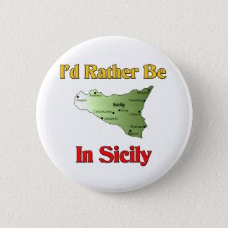 Badge Rond 5 Cm Je serais plutôt en Sicile